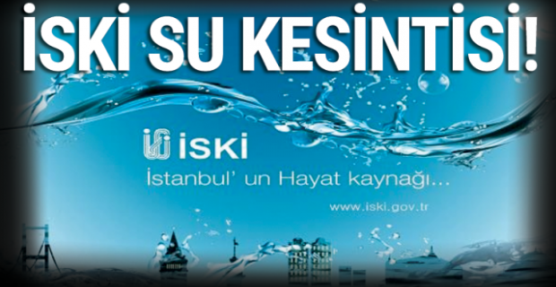 İstanbul'un 8 ilçesinde 30 saatlik su kesintisi