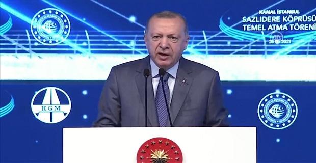 Cumhurbaşkanı Erdoğan: Kanal İstanbul'a İstanbul'un geleceğini kurtarma projesi olarak bakıyoruz