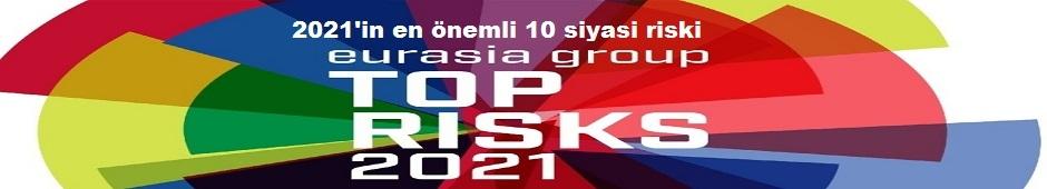 2021'in en önemli 10 siyasi riski