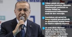 Cumhurbaşkanı Erdoğan: 1 Nisan sabahı için yıkım senaryoları kuranlara esaslı bir ders vereceğiz
